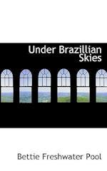 Under Brazillian Skies af Bettie Freshwater Pool