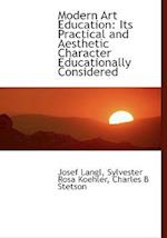 Modern Art Education af Josef Langl, Charles B. Stetson, Sylvester Rosa Koehler