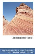 Geschichte Der Musik af Carl Ferdinand Becker, August Wilhelm Ambros, Gustav Nottebohm