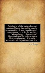Catalogue of the Extensive and Valuable Library Formed by a Well-Known Collector Who Has Devoted Man af J. W. Bouton