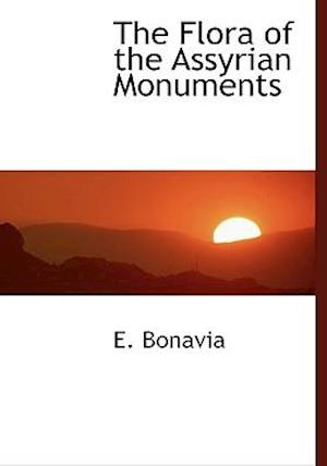 The Flora of the Assyrian Monuments af E. Bonavia
