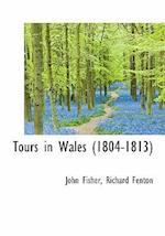 Tours in Wales (1804-1813) af John Fisher, Richard Fenton