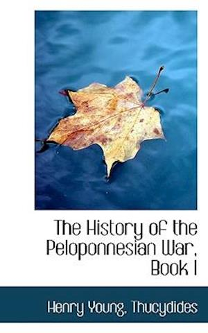 The History of the Peloponnesian War, Book I af Thucydides, Henry Young