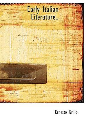 Early Italian Literature.. af Ernesto Grillo