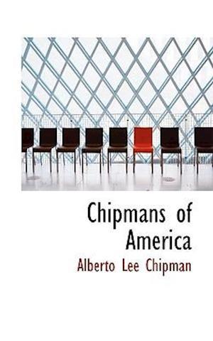 Chipmans of America af Alberto Lee Chipman