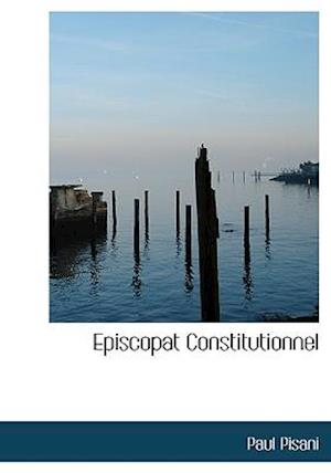 Episcopat Constitutionnel af Paul Pisani