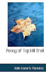 Penny of Top Hill Trail af Belle Kanaris Maniates