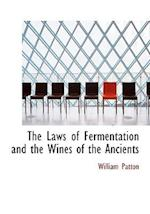 The Laws of Fermentation and the Wines of the Ancients af William Patton