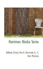 Harriman Alaska Series af C. Hart Merriam, A. E. Verrill, A. Harriman