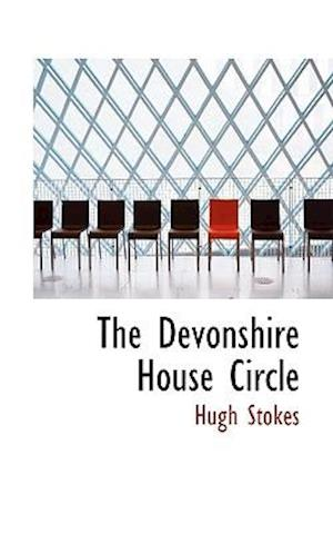 The Devonshire House Circle af Hugh Stokes