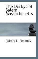 The Derbys of Salem, Massachusetts af Robert E. Peabody