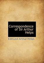 Correspondence of Sir Arthur Helps af Edmund Arthur Helps