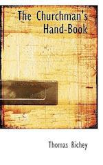The Churchman's Hand-Book af Thomas Richey