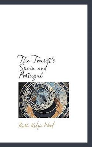 The Tourist's Spain and Portugal af Ruth Kedzie Wood