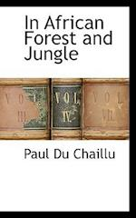 In African Forest and Jungle af Paul Du Chaillu