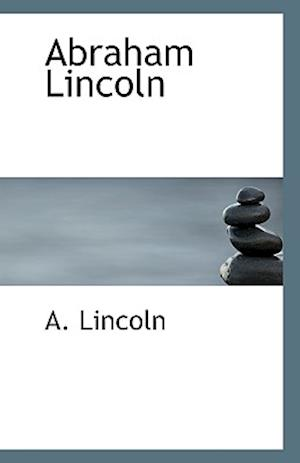 Abraham Lincoln af A. Lincoln