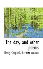 The Day, and Other Poems af Henry Chappell, Herbert Warren