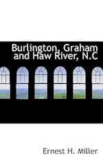 Burlington, Graham and Haw River, N.C af Ernest H. Miller