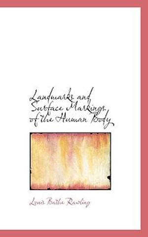 Landmarks and Surface Markings of the Human Body af Louis Bathe Rawling