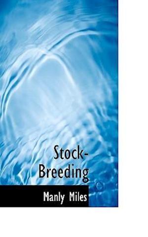 Stock-Breeding af Manly Miles