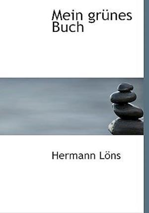 Mein Grunes Buch af Hermann Lons, Hermann Lns