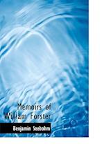 Memoirs of William Forster af Benjamin Seebohm
