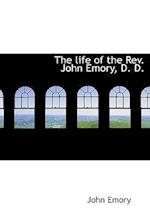 The Life of the REV. John Emory, D. D. af John Emory