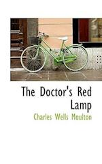 The Doctor's Red Lamp af Charles Wells Moulton