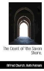 The Count of the Saxon Shore, af Ruth Putnam, Alfred Church