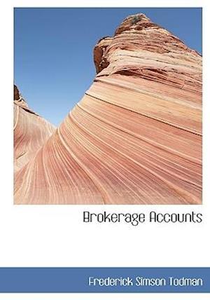 Brokerage Accounts af Frederick Simson Todman