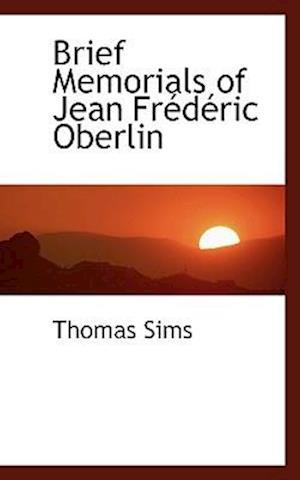 Brief Memorials of Jean Fr D Ric Oberlin af Thomas Sims