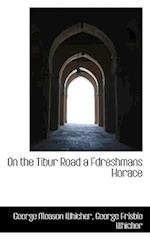 On the Tibur Road a Fdreshmans Horace af George Meason Whicher