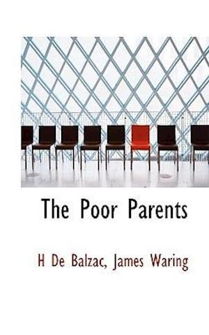 The Poor Parents af Honorae De Balzac, James Waring