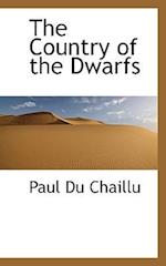 The Country of the Dwarfs af Paul Du Chaillu