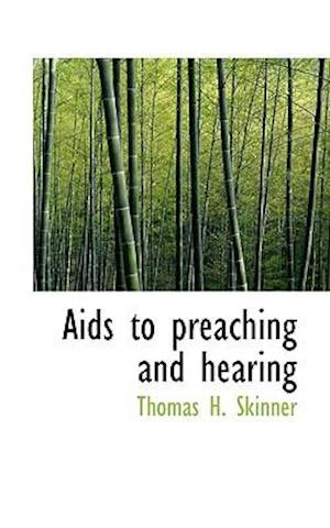 AIDS to Preaching and Hearing af Thomas H. Skinner