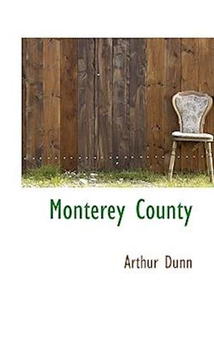 Monterey County af Arthur Dunn