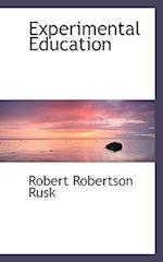 Experimental Education af Robert Robertson Rusk