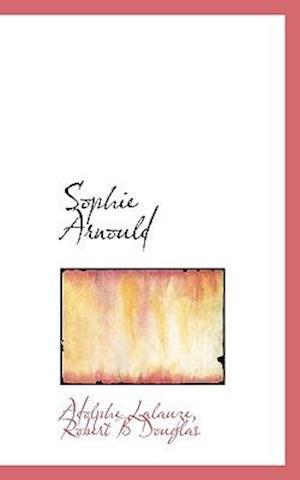 Sophie Arnould af Robert B. Douglas, Adolphe Lalauze