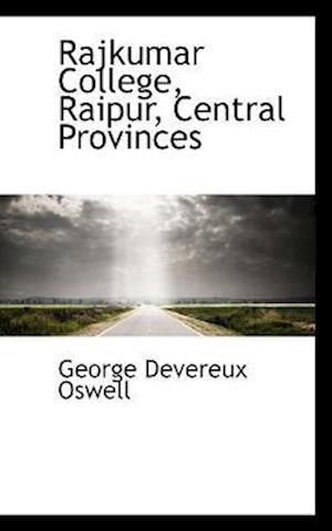 Rajkumar College, Raipur, Central Provinces af George Devereux Oswell