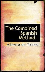 The Combined Spanish Method. af Alberto De Tornos