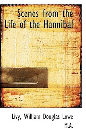 Scenes from the Life of the Hannibal af William Douglas Lowe, Livy