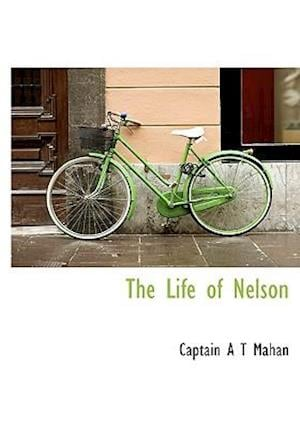 The Life of Nelson af Captain A. T. Mahan