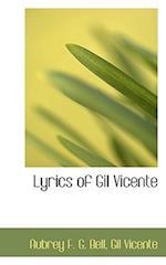Lyrics of Gil Vicente af Gil Vicente, Aubrey F. G. Bell