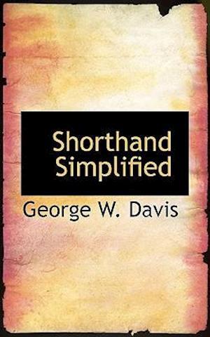 Shorthand Simplified af George W. Davis