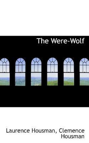 The Were-Wolf af Laurence Housman, Clemence Housman
