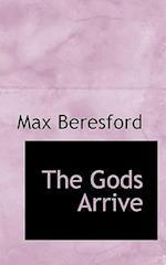 The Gods Arrive af Max Beresford