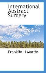 International Abstract Surgery af Franklin H. Martin