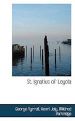 St. Ignatius of Loyola af Mildred Partridge, Henri Joly, George Tyrrell