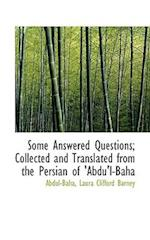Some Answered Questions; Collected and Translated from the Persian of 'Abdu'l-Baha af Laura Clifford Barney