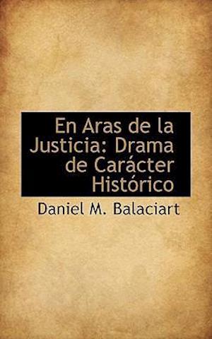 En Aras de La Justicia af Daniel M. Balaciart